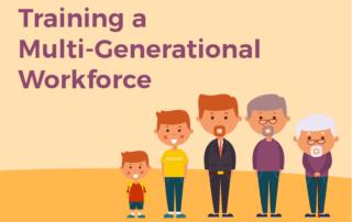Training a Multi-Generational Workforce