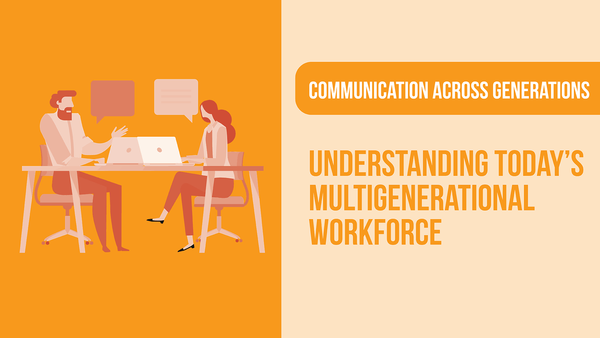 Communication Across Generations: Understanding Today's Multigenerational Workforce