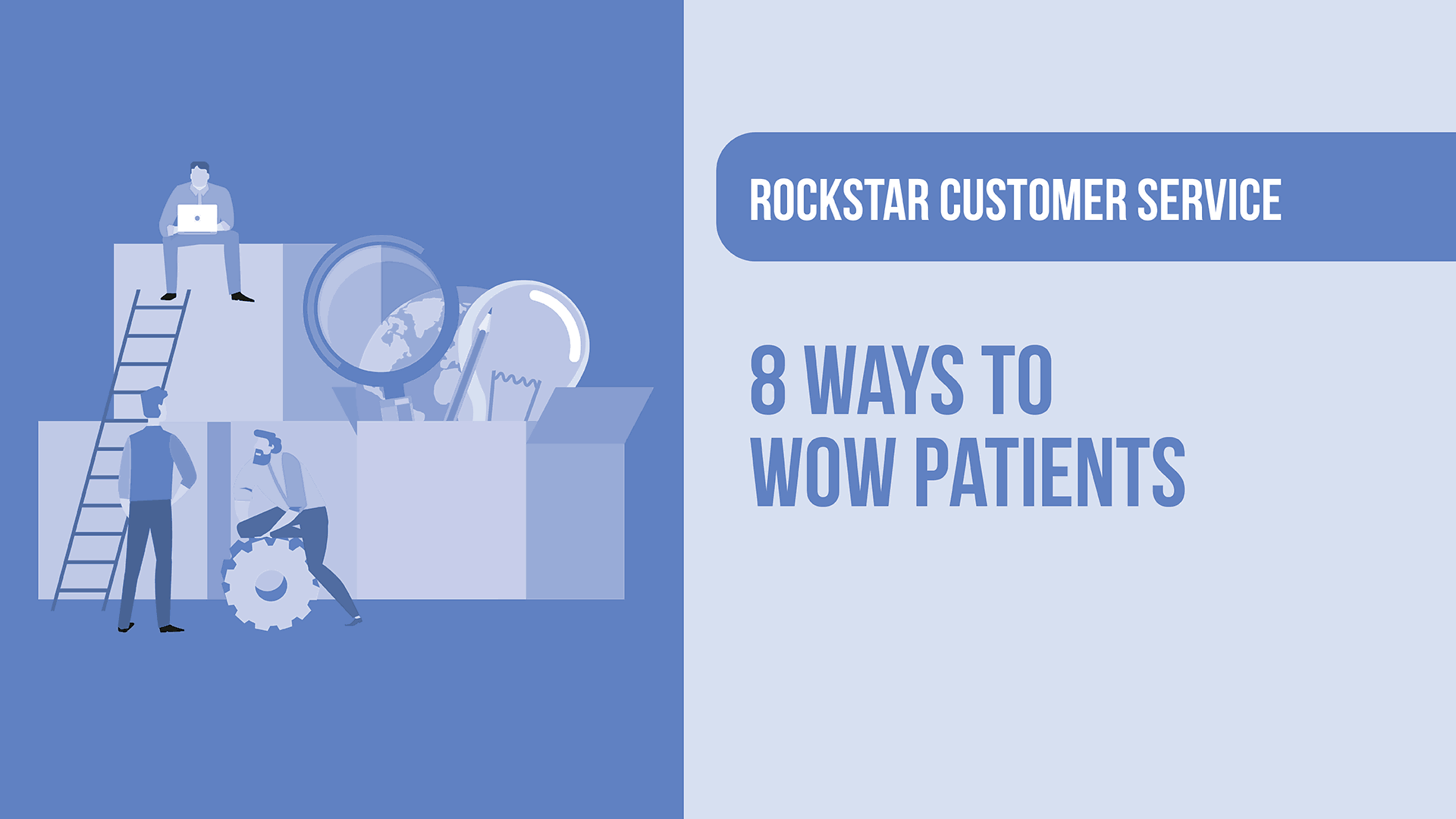 Rockstar Customer Service: 8 Ways to WOW Patients